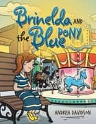 Brinelda and the Blue Pony ebook by Andrea Davidson