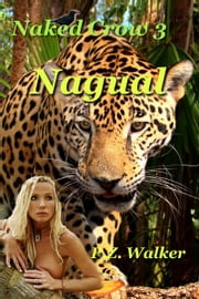 Naked Crow 3: Nagual ebook by P.Z. Walker