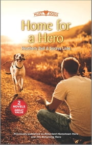 Home for a Hero ebook by Heatherly Bell, Soraya Lane