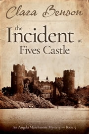 The Incident at Fives Castle ebook by Clara Benson