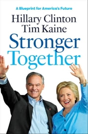 Stronger Together ebook by Hillary Rodham Clinton,Tim Kaine