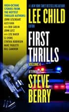 First Thrills: Volume 4 ebook by Lee Child,John Lescroart,Deb Carlin,John Lutz,Lise S. Baker,Cynthia Robinson,Marc Paoletti,Bill Cameron,Alex Kava,C. J. Lyons