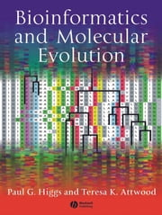 Bioinformatics and Molecular Evolution ebook by Paul G. Higgs,Teresa K. Attwood