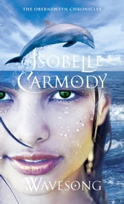 Wavesong - The Obernewtyn Chronicles 5 ebook by Isobelle Carmody