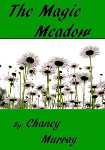 The Magic Meadow ebook by Chaney Murray