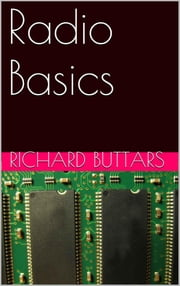 Radio Basics ebook by Richard Buttars