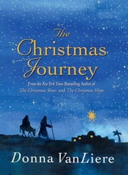 The Christmas Journey ebook by Donna VanLiere