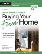 Nolo's Essential Guide to Buying Your First Home ebook by Ilona Bray J.D.,Alayna Schroeder Attorney,Stewart Stewart Attorney