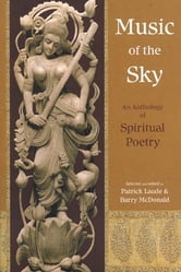 Music Of The Sky: An Anthology Of Spirit - An Anthology of Spiritual Poetry ebook by Patrick Laude