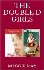 The Double D Girls ebook by Maggie May