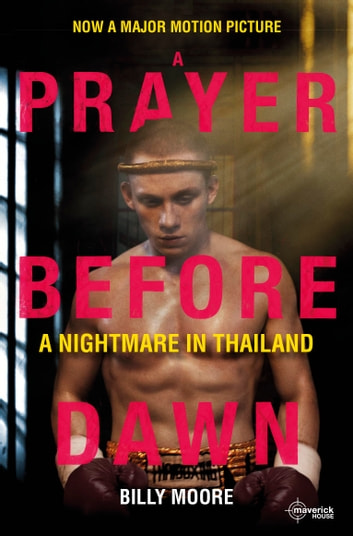 A Prayer Before Dawn - A Nightmare in Thailand ebook by Billy Moore