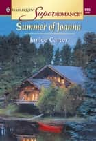 Summer Of Joanna (Mills & Boon Vintage Superromance) ebook by Janice Carter