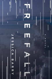 Freefall - A Novel ebook by Jessica Barry