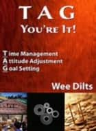 T A G Sales Training ebook by Wee Dilts