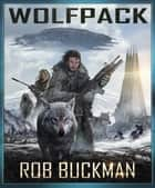 Wolf Pack: Book One ebook by Rob Buckman