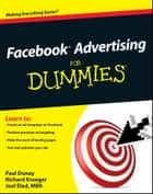 Facebook Advertising For Dummies ebook by Paul Dunay, Richard Krueger, Joel Elad