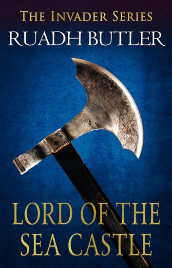 Lord of the Sea Castle ebook by Edward Ruadh Butler