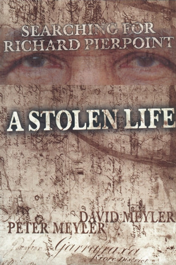 A Stolen Life - Searching for Richard Pierpoint ebook by David Meyler,Peter Meyler