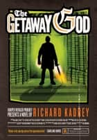 The Getaway God ebook by Richard Kadrey