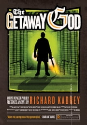 The Getaway God - A Sandman Slim Novel ebook by Richard Kadrey