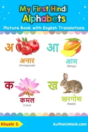 My First Hindi Alphabets Picture Book with English Translations