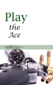 Play the Ace ebook by N. Taylor