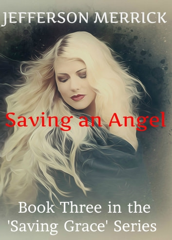 Saving an Angel ebook by Jefferson Merrick