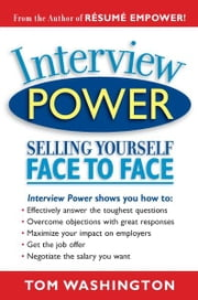Interview Power - Selling Yourself Face to Face ebook by Tom Washington