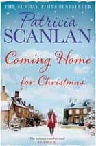 Coming Home - for Christmas ebook by Patricia Scanlan