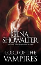Lord Of The Vampires ebook by Gena Showalter
