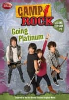 Camp Rock: Second Session: Going Platinum ebook by Helen Perelman