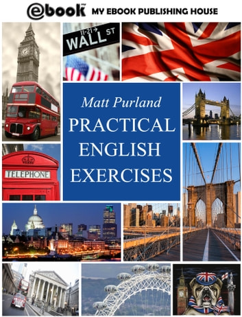 Practical English Exercises ebook by Matt Purland