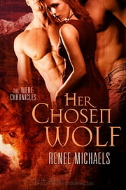 Her Chosen Wolf ebook by Renee Michaels