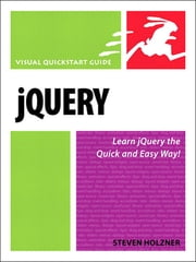 jQuery - Visual QuickStart Guide ebook by Steven Holzner