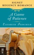 A Game of Patience ebook by Elisabeth Fairchild
