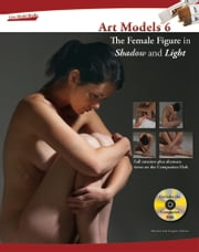 Art Models 6: The Female Figure in Shadow and Light ebook by Maureen Johnson, Douglas Johnson
