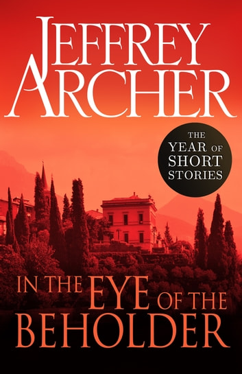 In The Eye Of The Beholder Ebook By Jeffrey Archer 9781447211242