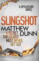 Slingshot ebook by Matthew Dunn