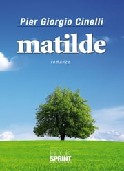 Matilde ebook by Pier Giorgio Cinelli