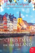 Christmas on the Island - A Novel eBook by Jenny Colgan