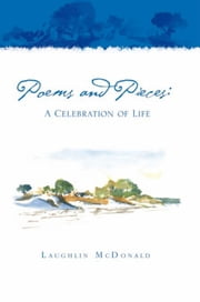 Poems and Pieces: A Celebration of Life ebook by Laughlin McDonald