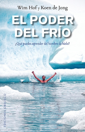 El poder del frío ebook by Win Hof