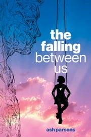 The Falling Between Us ebook by Ash Parsons
