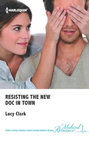 Resisting the New Doc In Town ebook by Lucy Clark