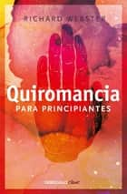 Quiromancia para principiantes ebook by Richard Webster