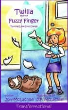 Twilla and the Fuzzy Finger ebook by Joni McLachlan