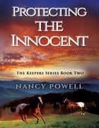 Protect the Innocent ebook by Nancy Powell