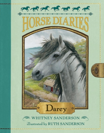 Horse Diaries #10: Darcy eBook by Whitney Sanderson