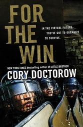 For the Win - A Novel ebook by Cory Doctorow