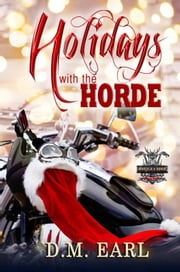 Holidays with the Horde - WHEELS & HOGS, #4 ebook by D.M. Earl